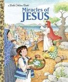Miracles of Jesus (Little Golden Book Series)