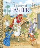 The Story of Easter (Little Golden Book Series) Hardback
