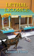 Lethal Licorice (#02 in Amish Candy Shop Mystery Series) Mass Market