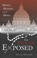 The Vatican Exposed: Money, Murder and the Mafia