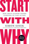 Start With Why: How Great Leaders Inspire Everyone to Take Action Paperback
