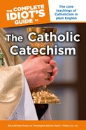 Complete Idiot's Guide to the Catholic Catechism (Complete Idiot's Guide Series) Paperback