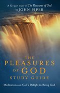 Pleasures of God, DVD Study Guide Paperback