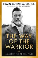 The Way of the Warrior: An Ancient Path From Darkness to Light