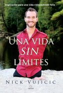 Una Vida Sin Limites (Life Without Limits) Paperback
