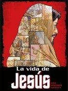 La Vida De Jesus: Una Historia Grafica (The Life Of Jesus) Paperback