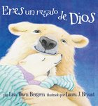 Eres Un Regalo De Dios (God Gave Us You) Hardback