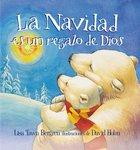 La Navidad Es Un Regalo De Dios (God Gave Us Christmas) Hardback