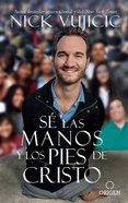 Se Las Manos Y Los Pies De Cristo: Comparte El Amor De Dios Con Todos Tus Hijos (Be The Hands And Feet) Paperback