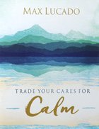 Trade Your Cares For Calm eBook