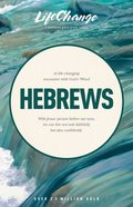 Hebrews (Lifechange Study Series) Paperback