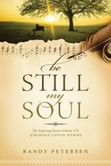 Be Still, My Soul Paperback