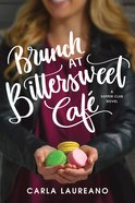 Brunch At Bittersweet Caf (Saturday Night Supper Club Series) eBook