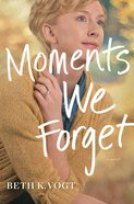 Moments We Forget (#02 in The Thatcher Sisters Series) Hardback