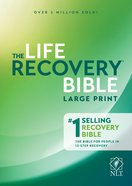 NLT Life Recovery Bible Large Print (Black Letter Edition)