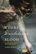 Where Dandelions Bloom eBook