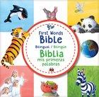 First Words Bible / Biblia Mis Primeras Palabras (Bilingual / Bilingue) Board Book