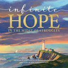 Infinite Hope . . . in the Midst of Struggles eBook
