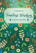 A Bouquet of Timeless Wisdom to Guide Your Path  (A Bouquet Of Collection) Hardback
