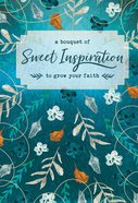 A Bouquet of Sweet Inspiration to Grow Your Faith  (A Bouquet Of Collection) Hardback