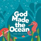 God Made the Ocean (God Made (Tyndale) Series)
