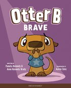 Brave (#03 in Otter B Series)