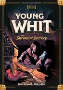 Young Whit and the Shroud of Secrecy, (#02 in Young Whit (Pre Adventures In Odyssey) Series) eBook