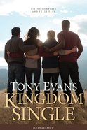 Kingdom Single: Living Complete and Fully Free Paperback