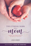 The Eternal Mark of a Mom eBook