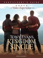 Kingdom Single: Living Complete and Fully Free (Participant Guide) Paperback
