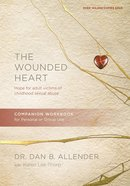 Wounded Heart, the (Revised and Updated) (Workbook) Paperback