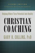 Christian Coaching: Helping Others Turn Potential Into Reality Hardback