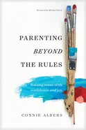Parenting Beyond the Rules eBook