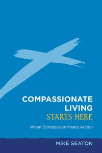 Compassionate Living Starts Here