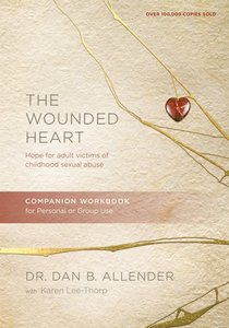 Wounded Heart, the (Revised and Updated) (Workbook)
