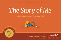 The Story of Me: Babies, Bodies, and a Very Good God (#01 in Gods Design For Sex Series)