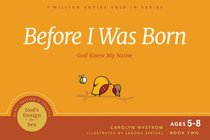Before I Was Born: God Knew My Name (#02 in Gods Design For Sex Series)