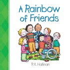 A Rainbow of Friends Board Book