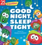 Good Night, Sleep Tight (Veggie Tales (Veggietales) Series) Board Book