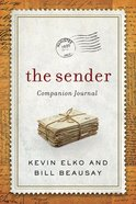 The Sender: Be a Blessing and Other Lessons From the Sender (Companion Journal) Hardback
