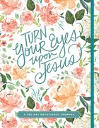 Devotional Journal: Turn Your Eyes Upon Jesus Paperback