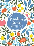 Signature Journal: Kindness Starts With Me Hardback