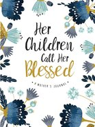 Signature Journal: Her Children Call Her Blessed Hardback