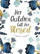 Signature Journal: Her Children Call Her Blessed Hardback