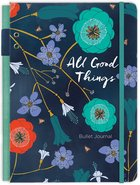 Bullet Journal: All Good Things Hardback
