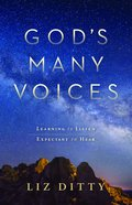 God's Many Voices: Learning to Listen. Expectant to Hear. Paperback