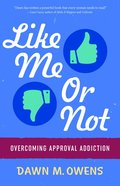 Like Me Or Not: Overcoming Approval Addiction Paperback