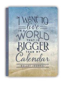 Deluxe Bullet Journal: A World Bigger Than My Calendar