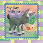 My Day With Jesus Board Book