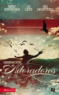 Generacion De Adoradores (Generation Of Worshippers) Paperback